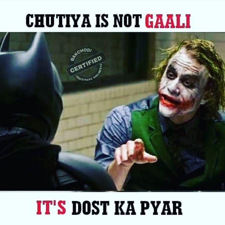 Chutiya Is Not A Gaali Its Dost Ka Pyaar Saying Quotes Love